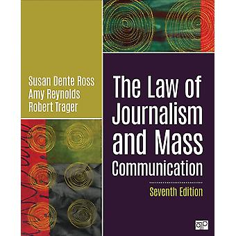 The Law of Journalism and Mass Communication by Susan D Ross & Amy L Reynolds & Robert E Trager