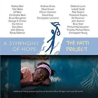 Symphony of Hope: The Haiti Project - A Symphony of Hope: The Haiti Project [CD] USA import