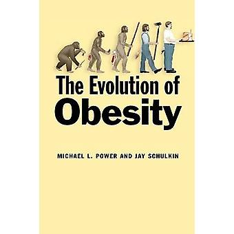 The Evolution of Obesity by Power & Michael L.