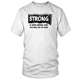 Sterk er hva som skjer når du kjører ut av svak - motivasjon trening Kids T skjorte