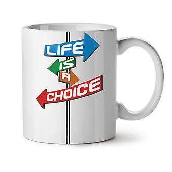 Choice Life Path Slogan NEW White Tea Coffee Ceramic Mug 11 oz | Wellcoda