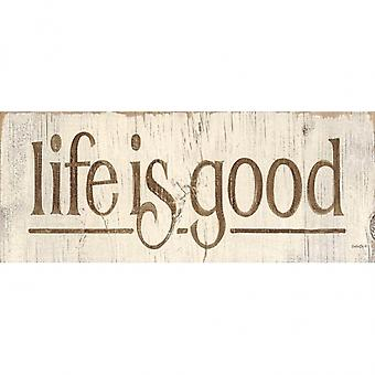 Life is Good Poster Print by Smitty City (8 x 20)