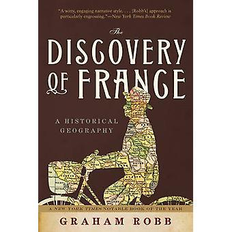 Opdagelsen af Frankrig - en historisk geografi af Graham Robb - 9780