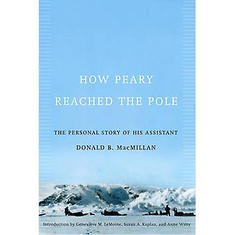 How Peary Reached the Pole - The Personal Story of His Assistant by Do
