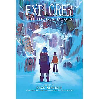 Explorer - The Hidden Doors by Kazu Kibuishi - 9781419708848 Book