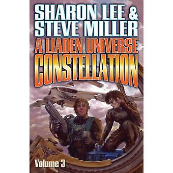 Liaden Universe Constellation - Volume III by Sharon Lee - Steve Mille