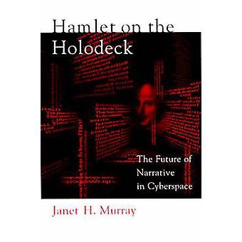 Hamlet på Holodeck - fremtiden for fortælling i Cyberspace af Jane