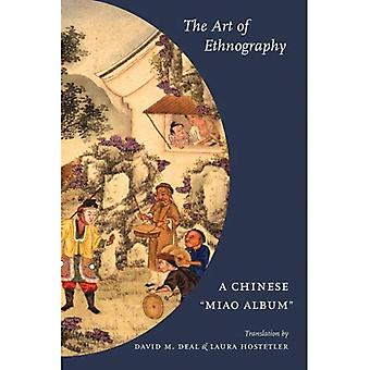 The Art of Ethnography: A Chinese Miao Album (Studies on Ethnic Groups in China): A Chinese Miao Album