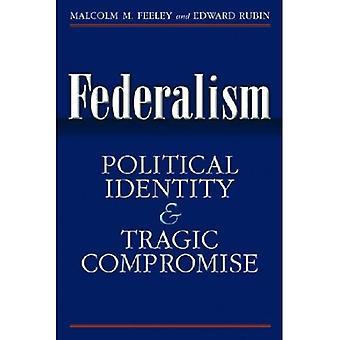 Federalismo: La identidad política y compromiso trágico