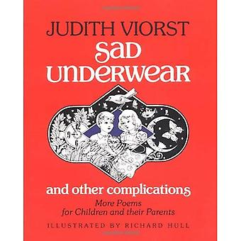 Sad Underwear and Other Complications: More Poems Fo Children and Their Parents