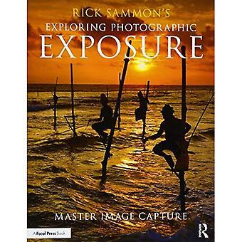 Rick Sammons utforskar fotografiska exponering: Master Bildinsamling