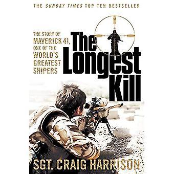 Le tuer plus longs: L'histoire de Maverick 41, un des plus grands tireurs d'élite du monde