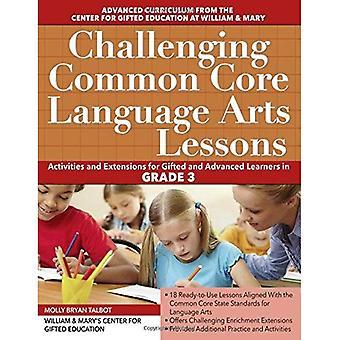 Challenging Common Core Language Arts Lessons: Grade 3 (Challenging Common Core Lessons)