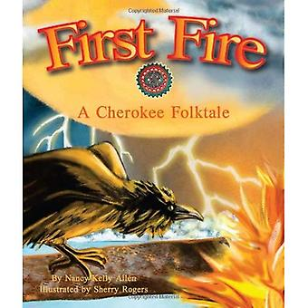 First Fire: A Cherokee Folktale (Common Core & Science)