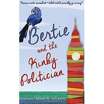 Bertie and the Kinky Politician (The Bertie Series)