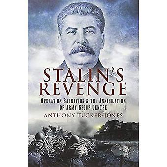 La vendetta di Stalin: operazione Bagration e l'annientamento del gruppo d'armate Centro