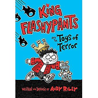 Koning Flashypants en het speelgoed van terreur (koning Flashypants)