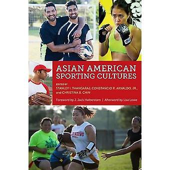 Asiatische amerikanische Sporting Kulturen durch Thangaraj & Stanley ich.