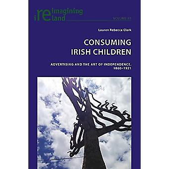 Consuming Irish Children - Advertising and the Art of Independence - 1