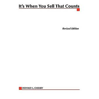 Its When You Sell That Counts by Cassidy & Donald L.