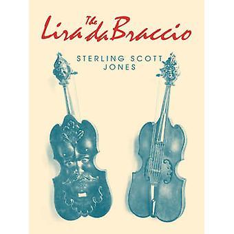 The Lira Da Braccio by Jones & Sterling Scott
