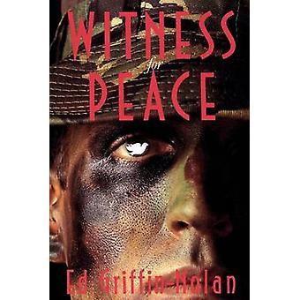 Todistaja rauhan tarina vastarinta GriffinNolan & Ed