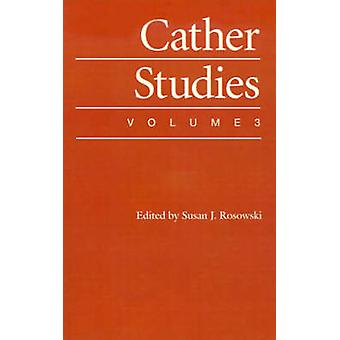 Cather studier av Rosowski & Susan J.