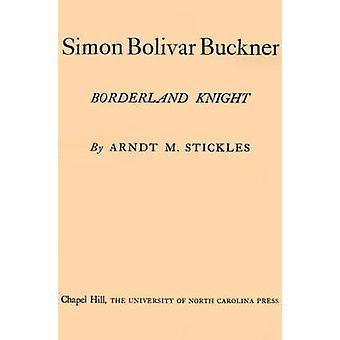 Simon Bolivar Buckner gränslandet riddare av Stickles & Arndt M.