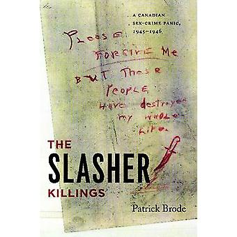 The Slasher Killings A Canadian SexCrime Panic 19451946 by Brode & Patrick
