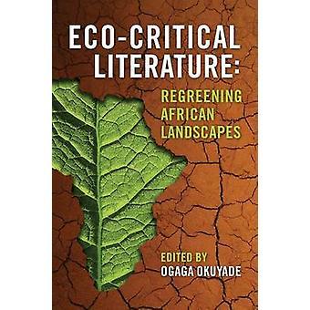 EcoCritical Literatur Regreening afrikanische Landschaften von Okuyade & Ogaga