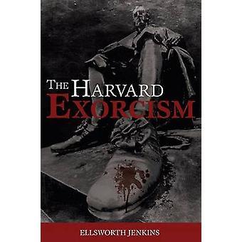 The Harvard Exorcism by Jenkins & Ellsworth
