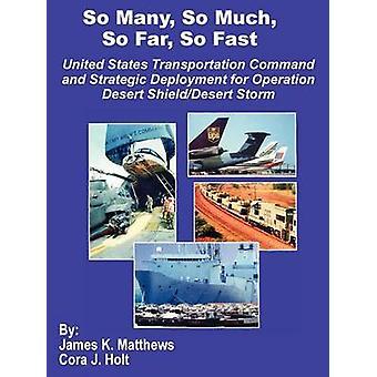Tellement tellement si loin si vite United States Transportation Command et le déploiement stratégique de l'opération Desert Storm de ShieldDesert par Matthews & K. James
