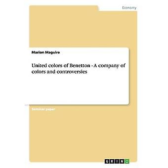 United colors of Benetton. A company of colors and controversies by Maguire & Marion