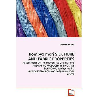 Bombyx mori SILK FIBRE AND FABRIC  PROPERTIES by NGUKU & EVERLYN
