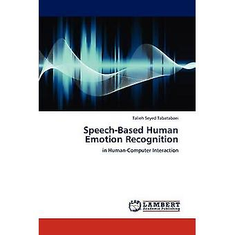 SpeechBased Human Emotion Recognition by Seyed Tabatabaei & Talieh