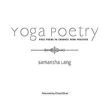Yoga-Poesie: Pose Gedichte, Ihre Praxis zu verbessern (in dir ist deine Heilung)