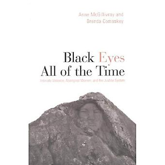 Black Eyes All of the Time : Aboriginal Women and Intimate Violence