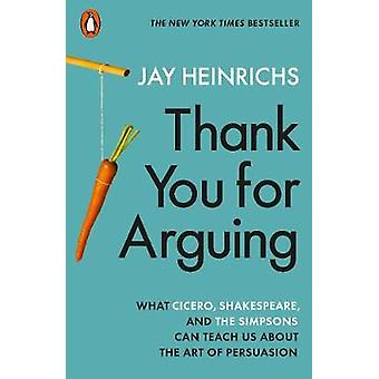 Thank You for Arguing - What Cicero - Shakespeare and the Simpsons Can