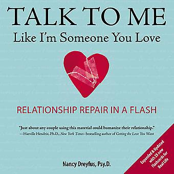 Talk to Me Like I'm Someone You Love - Relationship Repair in a Flash