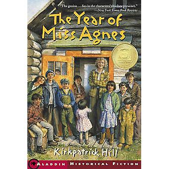The Year of Miss Agnes (1st Aladdin Paperbacks ed) by Hill Kirkpatric