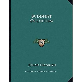 Buddhist Occultism by Julian Franklyn - 9781163020739 Book