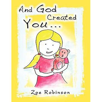 And God Created You... by Zoe Robinson - 9781463427726 Book