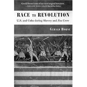 Race to Revolution - The U. S. and Cuba During Slavery and Jim Crow by