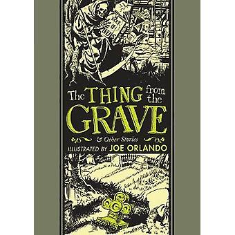 The Thing From The Grave And Other Stories by Joe Orlando - 978168396