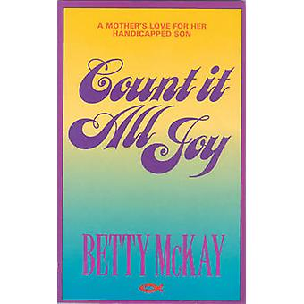 Count it All Joy by Betty McKay - 9781871676884 Book