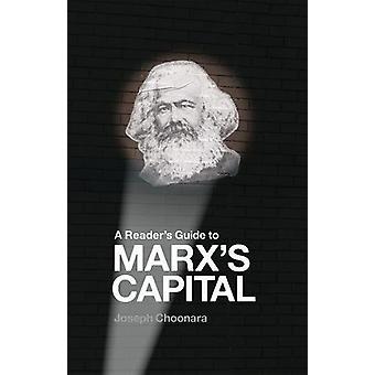 A Reader's Guide To Marx's Capital by Joseph Choonara - 9781910885482