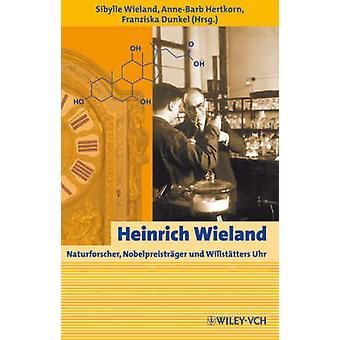Heinrich Wieland - Naturforscher - Nobelpreistrager und Willstatters U