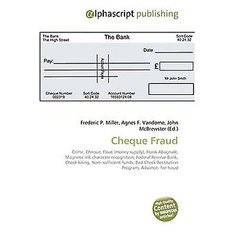 Cheque Fraud by Frederic P Miller - Agnes F Vandome - John McBrewster