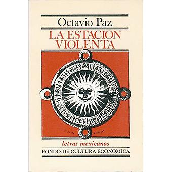 La Estacion Violenta (6th) by Octavio Paz - 9789681611507 Book