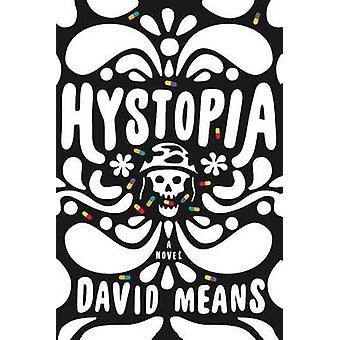 Hystopia by David Means - 9780865479135 Book